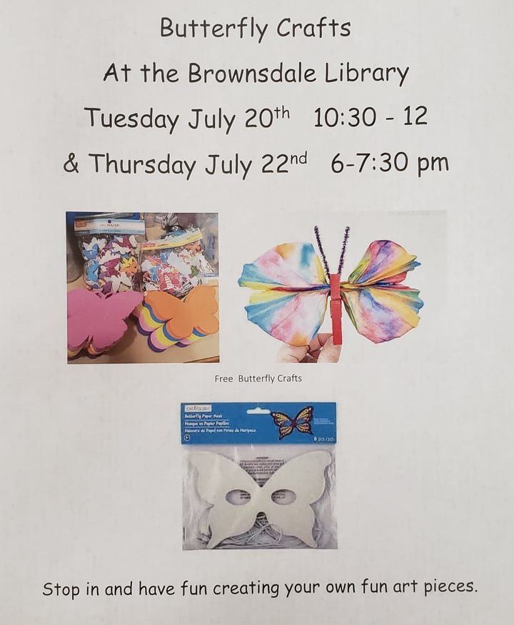 Stop in during the posted hours and make Butterfly crafts. Make one, make all Be creative and have fun